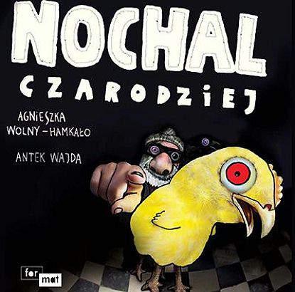 Nochal-Czarodziej_Agnieszka-Wolny-Hamkalo-Antoni-Wajda merlin.pl