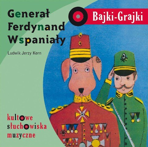 Bajki-Grajki-General-Ferdynand-Wspanialy